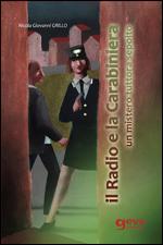 il Radio e la Carabiniera - Un mistero tuttora sepolto