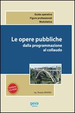 Le opere pubbliche dalla programmazione al collaudo