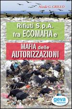 Rifiuti S.p.A. fra ecomafia e mafia delle autorizzazioni