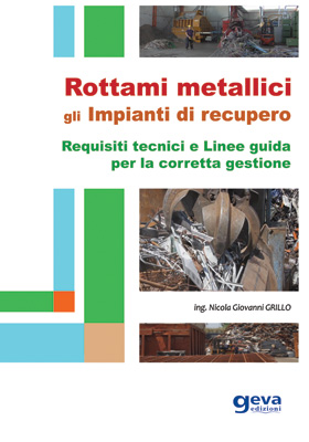 Rottami metallici - Gli impianti di recupero - Requisiti tecnici e Linee guida per la corretta gestione